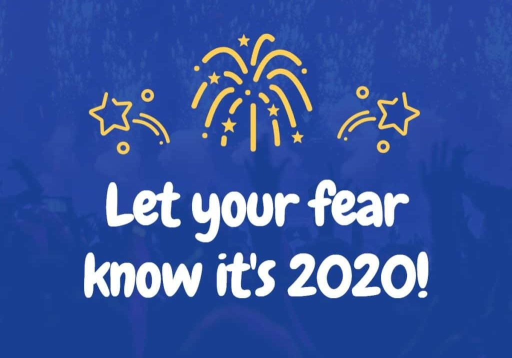 let your fear know it's 2020